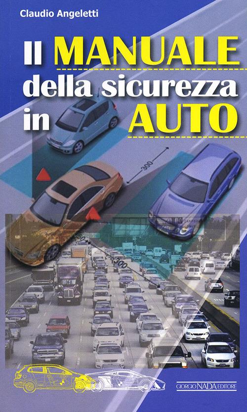 MANUALE DELLA SICUREZZA IN AUTO (IL) - 9788879115629