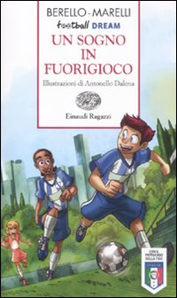 SOGNO IN FUORIGIOCO. FOOTBALL DREAM (UN)
