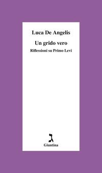 GRIDO VERO - RIFLESSIONI SU PRIMO LEVI