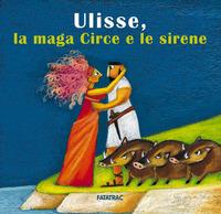 ULISSE LA MAGA CIRCE E LE SIRENE di SCUDERI L. - CERCENA' V.