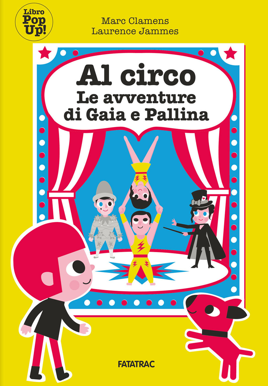 Al circo con Gaia e Pallina. Le avventure di Gaia e Pallina