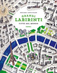 GRANDI LABIRINTI - CITTA' DEL MONDO di GABAN J. - NYGAARD M.