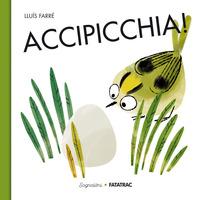 ACCIPICCHIA ! di FARRE' LLUIS