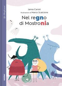 NEL REGNO DI MOSTRONIA di CARIOLI J. - SCALCIONE M.