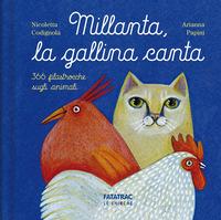 MILLANTA LA GALLINA CANTA - 366 FILASTROCCHE SUGLI ANIMALI di CODIGNOLA N. - PAPINI A.