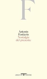 NOSTALGIA DEL PRESENTE di FOSTIERIS ANTONIS