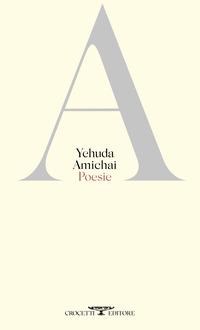 POESIE (AMICHAI) di AMICHAI YEHUDA