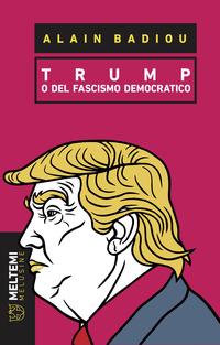 Copertina di: Trump o del fascismo democratico