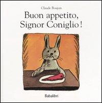 BUON APPETITO SIGNOR CONIGLIO ! di BOUJON CLAUDE