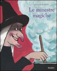 Le minestre magiche. Ediz. illustrata