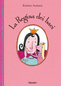 La regina dei baci. Ediz. illustrata