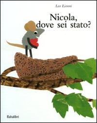 NICOLA DOVE SEI STATO ? di LIONNI LEO