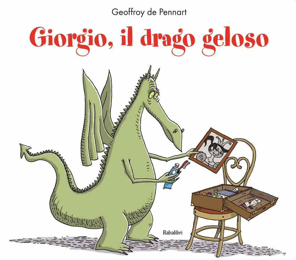Giorgio, il drago geloso. Ediz. a colori