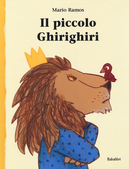 Il piccolo Ghirighiri. Ediz. illustrata