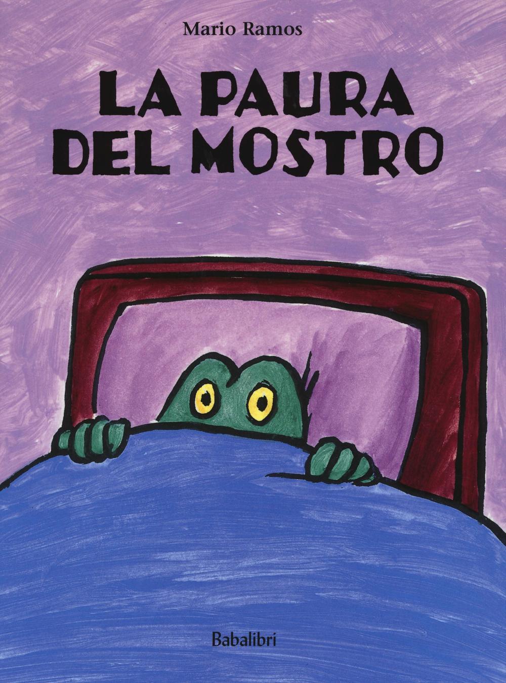 La paura del mostro. Ediz. illustrata