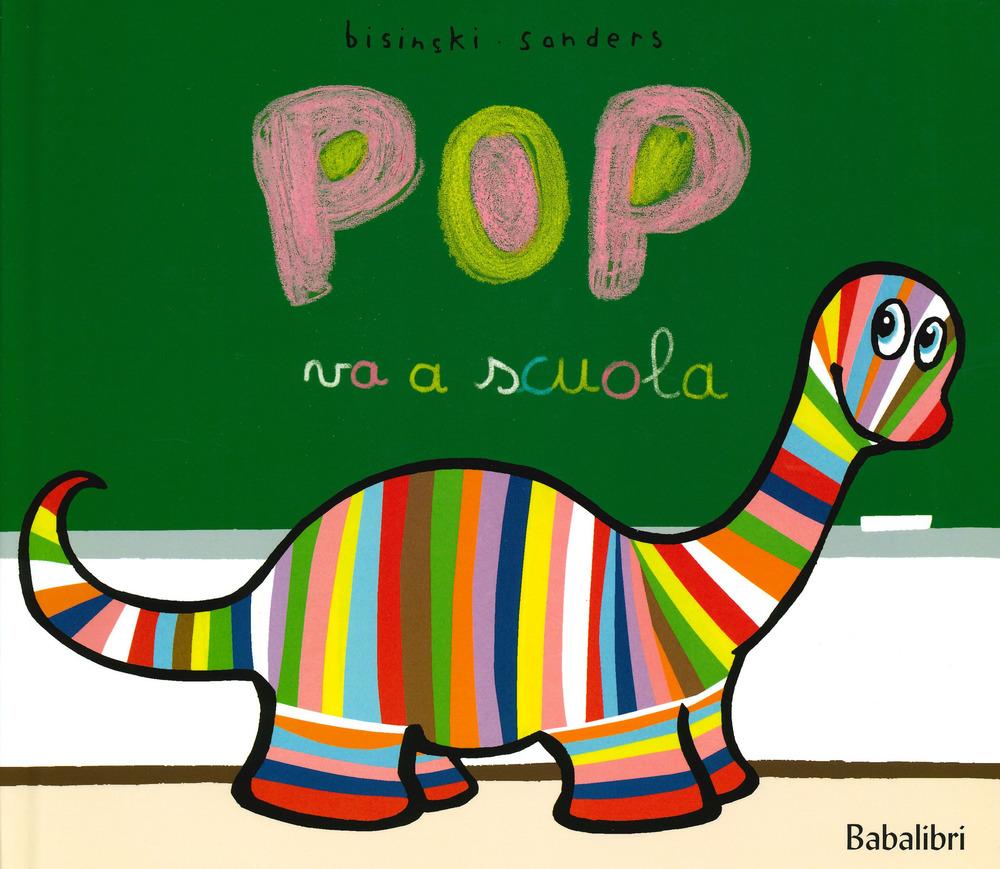 Pop va a scuola. Ediz. a colori