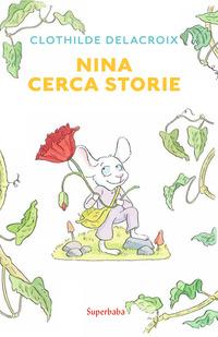 NINA CERCA STORIE di DELACROIX CLOTHILDE