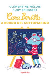 CARA BERTILLA A BORDO DEL SOTTOMARINO di MELOIS C. - SPIESSERT R.