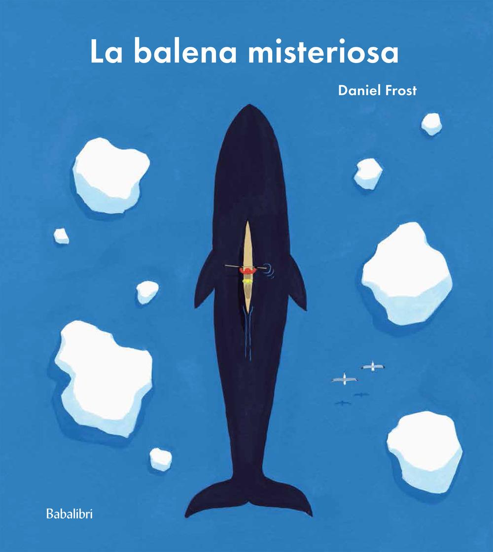 La balena misteriosa. Ediz. a colori