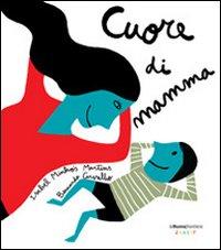 CUORE DI MAMMA di MINHOS MARTINS I. - CARVALHO B