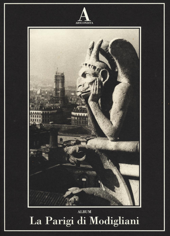 La Parigi di Modigliani. Ediz. illustrata