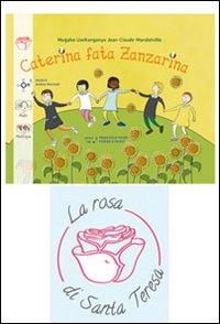 Caterina fata Zanzarina. Con CD Audio