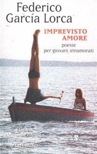 Imprevisto amore. Poesie per giovani innamorati. Testo spagnolo a fronte
