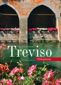 TREVISO - CITTA' GIOIOSA di VIVIAN F. - BOTTER N.