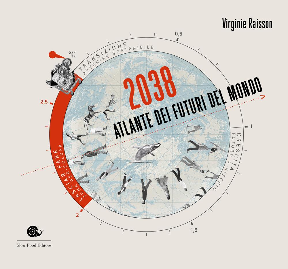 2038. Atlante dei futuri del mondo
