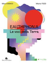 EARTHPHONIA LE VOCI DELLA TERRA di CASACCI M. - TOZZI M.