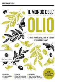 MONDO DELL'OLIO - STORIA PRODUZIONE USO IN CUCINA DELL'EXTRAVERGINE