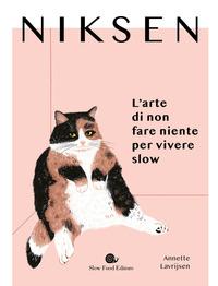 NIKSEN - L'ARTE DI NON FARE NIENTE PER VIVERE SLOW di LAVRIJSEN ANNETTE