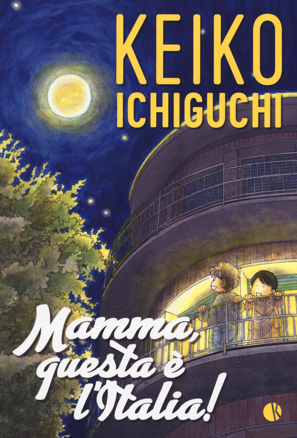Mamma, questa è l'Italia! - Ichiguchi Keiko - 9788885457225