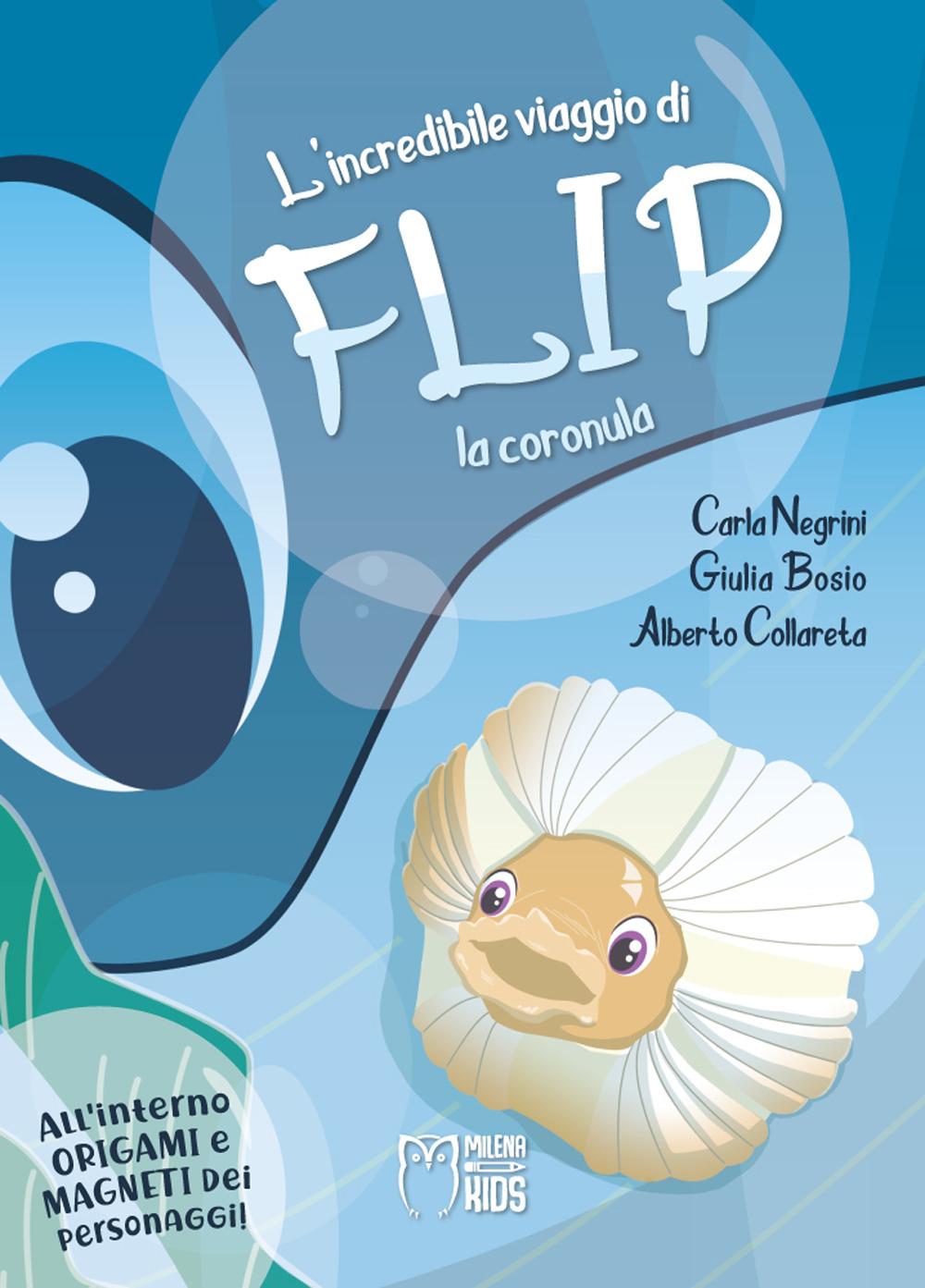 L'incredibile viaggio di Flip la coronula. Ediz. a colori