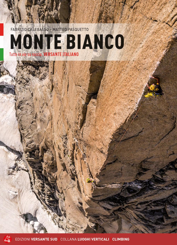 Monte Bianco. Tutte le vie su roccia. Versante italiano