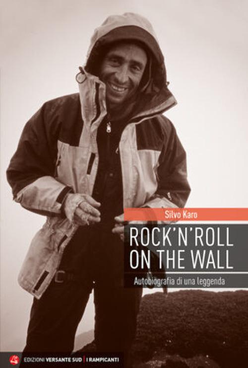 Rock 'n' roll on the wall. Autobiografia di una leggenda
