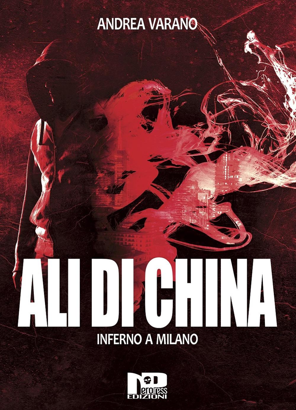 Ali di china. Inferno a Milano