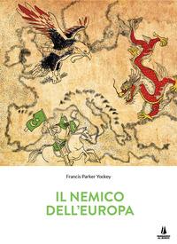 NEMICO DELL'EUROPA (IL) di YOCKEY FRANCIS PARKER