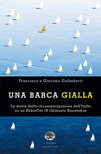 BARCA GIALLA di GALIMBERTI F. - GALIMBERTI G.