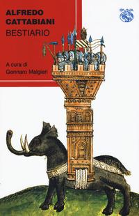 BESTIARIO di CATTABIANI ALFREDO MALGIERI G. (CUR.)