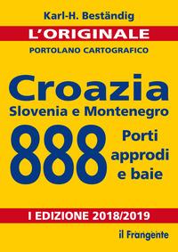 CROAZIA SLOVENIA E MONTENEGRO 888 PORTI APPRODI E BAIE PORTOLANO 2018/2019