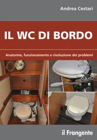 WC DI BORDO - ANATOMIA FUNZIONAMENTO E RISLUZIONE DEI PROBLEMI di CESTARI ANDREA