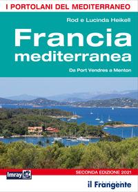 FRANCIA MEDITERRANEA - DA PORT VENDRES A MENTON di HEIKELL R. - HEIKELL L.