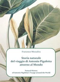 STORIA NATURALE DEL VIAGGIO DI ANTONIO PIGAFETTA ATTORNO AL MONDO di MEZZALIRA FRANCESCO