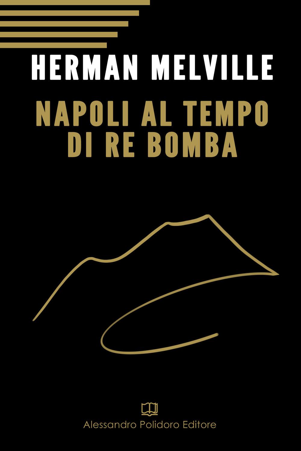 Napoli al tempo del re Bomba