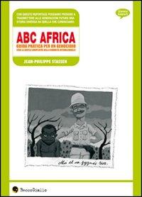 ABC AFRICA. GUIDA PRATICA PER UN GENOCIDIO (CON LA GENTILE COMPLICITÀ DELLA COMUNITÀ INTERNAZIONALE)