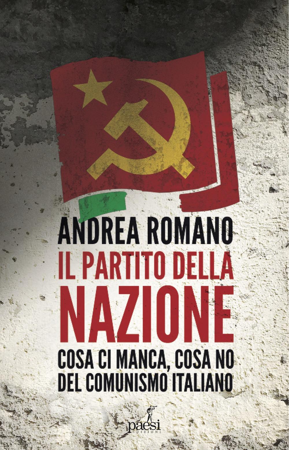 Il partito della nazione. Cosa ci manca e cosa no del comunismo italiano