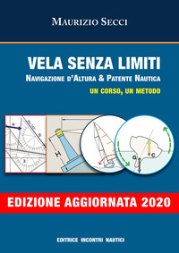VELA SENZA LIMITI - NAVIGAZIONE D'ALTURA & PATENTE NAUTICA. UN CORSO UN METODO di SECCI...