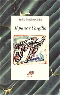 IL PANE E L'ARGILLA - 9788886358316