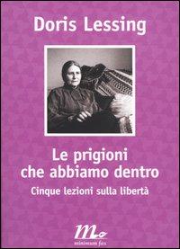 PRIGIONI CHE ABBIAMO DENTRO (LE) - LESSING DORIS - 9788886568395